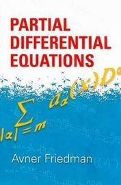 Partial Differential Equations by Avner Friedman