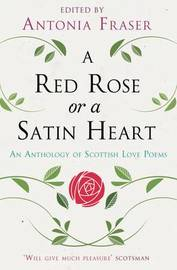 A Red Rose or a Satin Heart by Antonia Fraser image