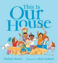 This Is Our House by Rosen Michael