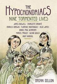The Hypochondriacs: Nine Tormented Lives by Brian Dillon (Emergency Management Consultant, formerly of Lancashire Police) image