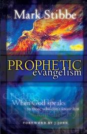 Prophetic Evangelism by Mark Stibbe