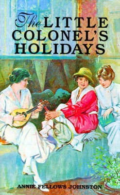 Little Colonel's Holidays, The by Johnston image