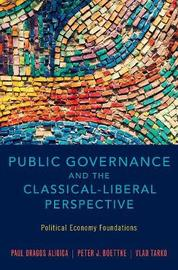 Public Governance and the Classical-Liberal Perspective by Paul Dragos Aligica