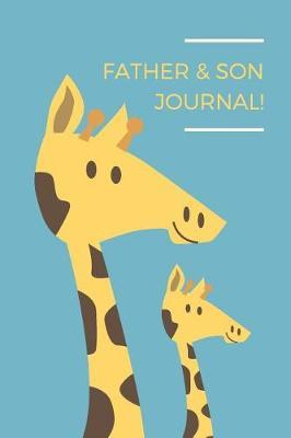 Father & Son Journal! by Family Time Journals & Notebooks