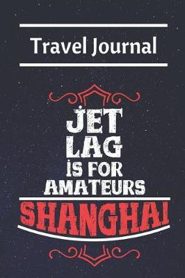 Shanghai Travel Journal by Diary Publishing