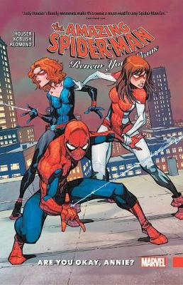 Amazing Spider-man: Renew Your Vows Vol. 4: Are You Okay, Annie? by Jody Houser