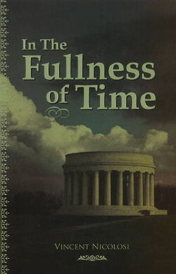 In the Fullness of Time by Vincent Nicolosi image