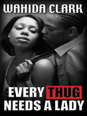 Every Thug Needs a Lady by Wahida Clark image
