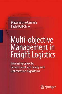 Multi-objective Management in Freight Logistics by Massimiliano Caramia
