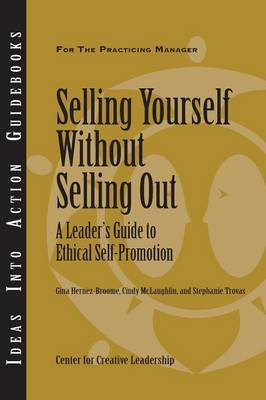 Selling Yourself without Selling Out by Center for Creative Leadership (CCL)