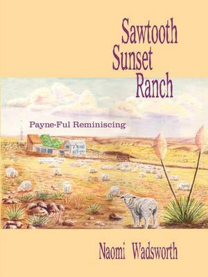 Sawtooth Sunset Ranch: Payne-Ful Reminiscing by Naomi Wadsworth image