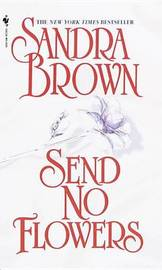 Send No Flowers by Sandra Brown image