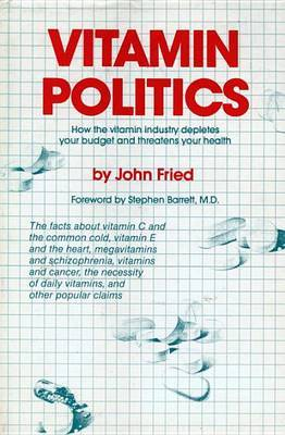 Vitamin Politics by John Fried image