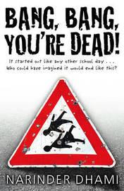 Bang Bang You're Dead by Narinder Dhami