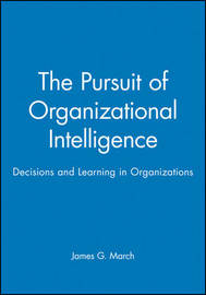 The Pursuit of Organizational Intelligence by James G March image