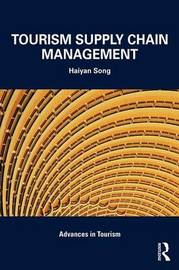 Tourism Supply Chain Management by Haiyan Song