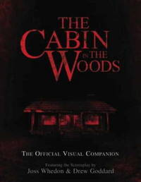 The Cabin in the Woods: The Official Visual Companion: Official Visual Companion by Drew Goddard image