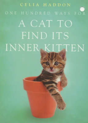 One Hundred Ways for a Cat to Find Its Inner Kitten by Celia Haddon image