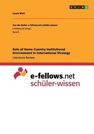 Role of Home Country Institutional Environment in International Strategy by Laura Weil