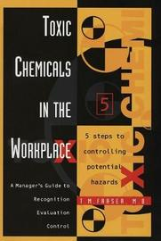 Toxic Chemicals in the Workplace by T.M. Fraser image