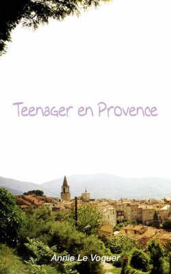Teenager En Provence by Annie Le Vogeur