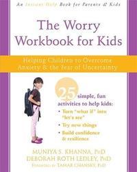 The Worry Workbook for Kids by Muniya S. Khanna