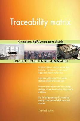 Traceability Matrix Complete Self-Assessment Guide by Gerardus Blokdyk