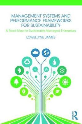 Management Systems and Performance Frameworks for Sustainability by Lowellyne James image
