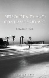Retroactivity and Contemporary Art by Craig Staff