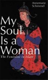 My Soul is a Woman by Annemarie Schimmel image