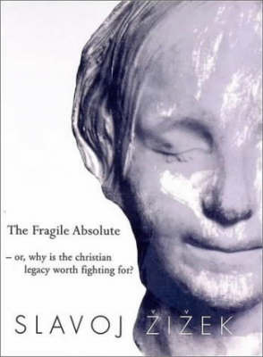 The Fragile Absolute: Or, Why is the Christian Legacy Worth Fighting For? by Slavoj Z?iz?ek image