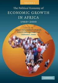The Political Economy of Economic Growth in Africa, 1960-2000: Volume 1 by Benno J. Ndulu