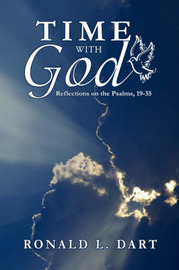 Time with God: Reflections on the Psalms, 19-35 by Ronald L. Dart image