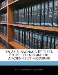 En Asie: Kachmir Et Tibet, Tude D'Etnographie Ancienne Et Moderne by G. M. Ollivier-Beauregard image