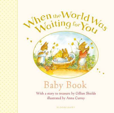 When the World Was Waiting for You Baby Book by Gillian Shields image