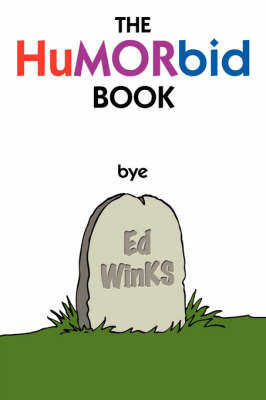 The Humorbid Book by Ed WinKS