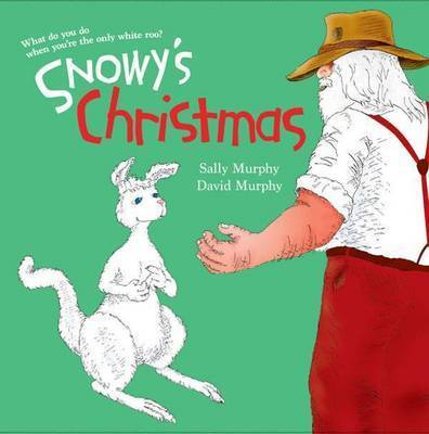 Snowy's Christmas by Sally Murphy