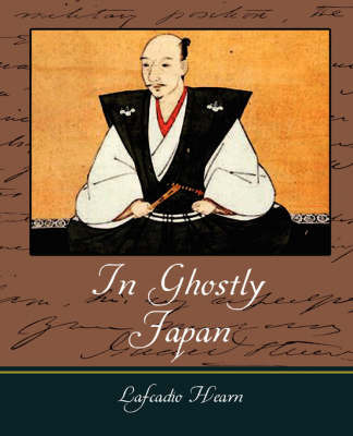 In Ghostly Japan - Lafcadio Hearn by Hearn Lafcadio Hearn