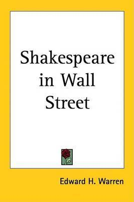 Shakespeare in Wall Street by Edward H. Warren