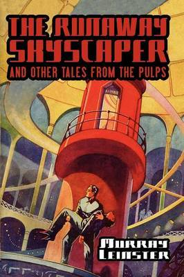 The Runaway Skyscraper and Other Tales from the Pulps by Murray Leinster image