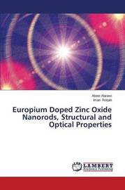 Europium Doped Zinc Oxide Nanorods, Structural and Optical Properties by Alarawi Abeer