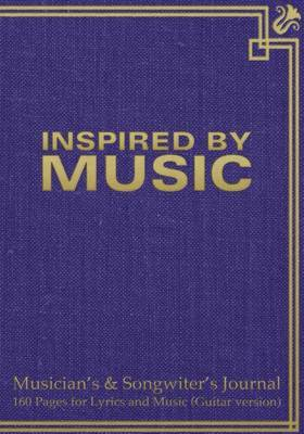 "Musician's & Songwiter's Journal 160 Pages for Lyrics and Music (Guitar Version) : Notebook for Composition and Songwriting, 7""x10,"" Purple Antique Cover, 160 Numbered Pages - Ruled Page on Left, Music Staves & Guitar Tabs on Right by Spicy Journals"