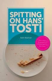Spitting on Hans' Tosti by Karin Bosman