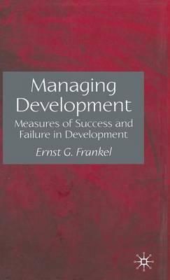 Managing Development by Ernst G Frankel
