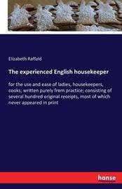 The Experienced English Housekeeper by Elizabeth Raffald