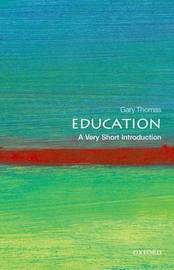 Education: A Very Short Introduction by Gary Thomas