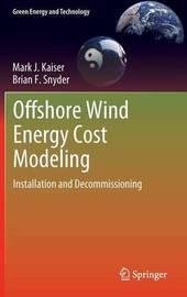 Offshore Wind Energy Cost Modeling by Mark J. Kaiser