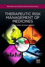 Therapeutic Risk Management of Medicines by Stephen J. Mayall