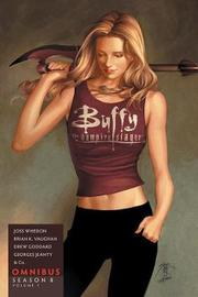 Buffy The Vampire Slayer Season 8 Omnibus Volume 1 by Joss Whedon