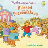 The Berenstain Bears Blessed are the Peacemakers by Mike Berenstain